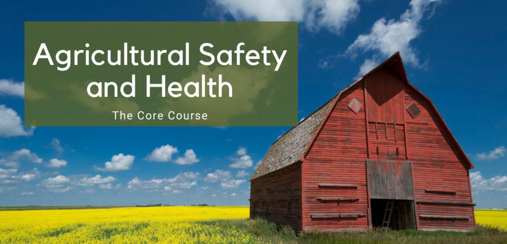 Agricultural Safety and Health: The Core Course Banner